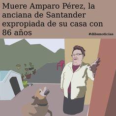 Muere Amparo Pérez, la anciana de Santander expropiada de su casa con 86 años #dibunoticias