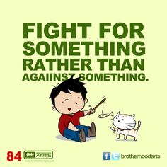 "#084 Ahmad Says: ""Fight for something rather than against something"""