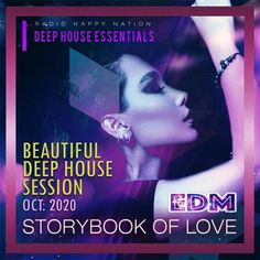 Storybook Of Love: Beautiful Deep House (2020) Happy Nation, Electro Music, Edm, Beautiful Homes, Musicals, Album, Love, House Of Beauty, Amor