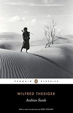 """Read """"Arabian Sands"""" by Wilfred Thesiger available from Rakuten Kobo. Wilfred Thesiger was born in Addis Ababa in 1910 and educated at Eton and Oxford. Though British, he was repulsed by the. Best Travel Books, Paul Theroux, The Calling, Calling Cards, Penguin Classics, Penguin Random House, English, Penguin Books, What To Read"""