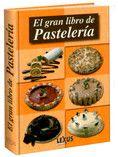 Título: El Gran libro de Pastelería  / Ubicación: FCCTP – Gastronomía – Tercer piso / Código:  G 641.8653 G