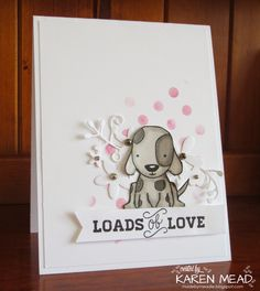 \Made by Meadie: Loads of Love stamp is by Darcie's Stamps Paper Cutting, Origami, Pin Card, Dog Cards, Love Stamps, Animal Cards, Happy Birthday Cards, Card Tags, Cute Cards