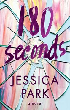 Cover Reveal: 180 Seconds by Jessica Park - On sale April 25, 2017! #CoverReveal