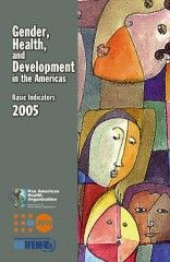 Gender, Health and Development in the Americas: Basic Indicators 2005