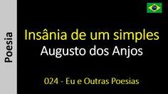 Augusto dos Anjos - 024 - Insânia de um simples
