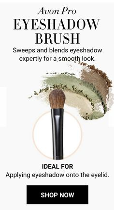 Avon Pro EYESHADOW BRUSH Sweeps and blends eyeshadow expertly for a smooth look. IDEAL FOR Applying eyeshadow onto the eyelid. SHOP NOW http://cbrenda007.avonrepresentative.com