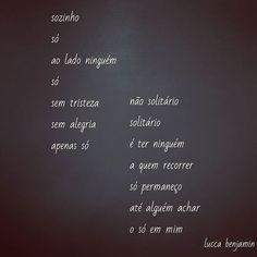 #so #sozinho #solitario #alguem #instapoema #instapoesia #poesias #poesia #poeta #poetas #frases #frase #frasesdodia #palavras #instalivros #instafrase #instafrases #voce #amor