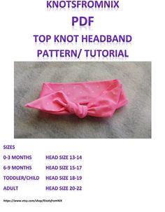 Knot headband Pattern,PDF Pattern,Head wrap, Top knot ,0-3 M, 3-6 M, 6-12 M, Toddler/Child, Adult $5.50