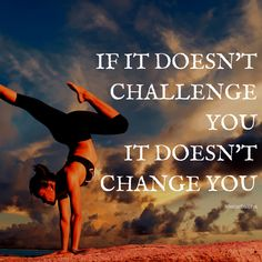 If it doesn't challenge you, it doesn't change you https://lowcarbalpha.com/if-it-doesnt-challenge-you-it-doesnt-change-you/ Be in control of your life? No matter how tough things get, keep improving.