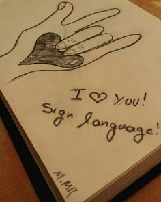I love you...sign language, love it! Μ. ΜΠ!!