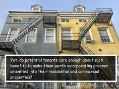 • Yet, do potential tenants care enough about such benefits to make them worth incorporating greener amenities into their ...