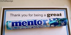 teacher appreciation printout thank you for being such a great teacher | Whip up these little mentor treats with a pack of Mentos candies and ...