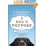 A Dog's Purpose  Not what you'd expect for a book about a dog--and I don't like dogs that much!
