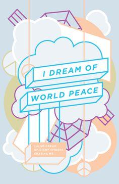 Haikuglyphics / Arachnophobia / Design by Anne Ulku  I dream of world peace.  I…