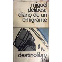 DIARIO DE UN EMIGRANTE POR MIGUEL DELIVES