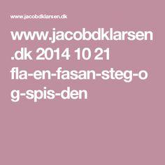 www.jacobdklarsen.dk 2014 10 21 fla-en-fasan-steg-og-spis-den