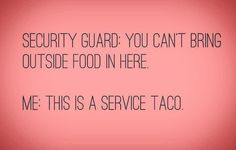 Taco Humor, Mom Humor, Naughty Quotes, Funny Quotes, Lets Taco Bout It, Class Memes, Tuesday Humor, Taco Tuesday, Taco Time