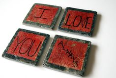I love you always coasters on Etsy https://www.etsy.com/listing/175585689/happy-home-studios-mothers-day-gift