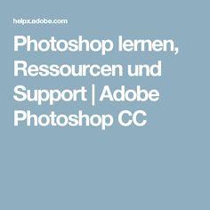 Photoshop lernen, Ressourcen und Support | Adobe Photoshop CC