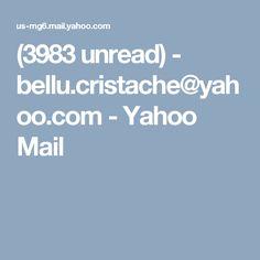 (3983 unread) - bellu.cristache@yahoo.com - Yahoo Mail