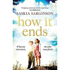 EBook How It Ends: The stunning new novel from Richard & Judy bestselling author of The Twins Author Saskia Sarginson, Got Books, Books To Read, Nancy Mitford, Theodore Dreiser, Michael Palin, What To Read, Book Photography, Free Reading, Gay