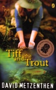 Tiff and the Trout: In front of me is the shining river, the gum trees, the mountains, and the high blue sky. I love this place, even if it is really quiet. And I love Cass, too, because she can always make me laugh. Tiff Porter lives in the tiny mountain town of Tilgong. She loves trout fishing, her best friend, Cass, and their two-room school. But as winter approaches and the seasons change, so life will change for Tiff.