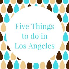5 Things to do in Los Angeles- Paley Fest, LACMA, Night on Broadway, Sporting Events, and Show Tapings.