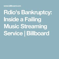 Rdio's Bankruptcy: Inside a Failing Music Streaming Service | Billboard