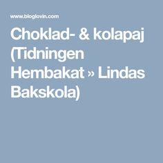 Choklad- & kolapaj (Tidningen Hembakat » Lindas Bakskola)