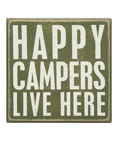 Look what I found on #zulily! 'Happy Campers' Box Sign by Primitives by Kathy #zulilyfinds