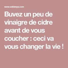 Buvez un peu de vinaigre de cidre avant de vous coucher : ceci va vous changer la vie ! Detox Recipes, Paleo Recipes, Good To Know, Feel Good, Fitness Diet, Health Fitness, Nutrition, Anti Cellulite, Fitness Magazine