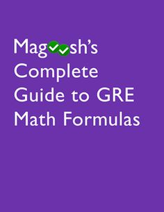 GRE Math Formula eBook- a quick review of the formulas you must know for the exam!