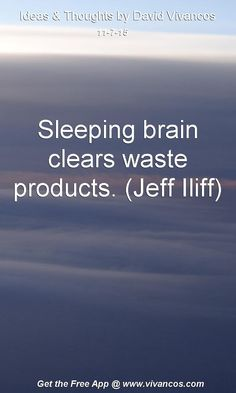 Sleeping brain clears waste products. (Jeff Iliff) [November 7th 2015] https://www.youtube.com/watch?v=cn0stbdHtoc