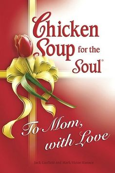 Chicken Soup for the Soul: To Mom, With Love (NOOK Book)