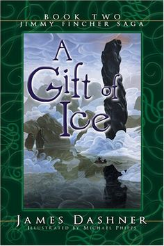 Jimmy Fincher Saga #2 A Gift of Ice by James Dashner