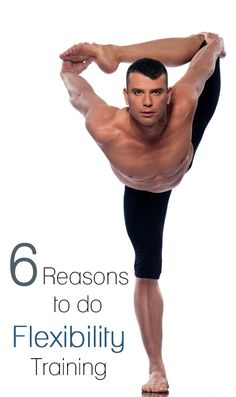 6 Great Reasons to do Flexibility Training