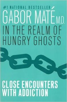 In the Realm of Hungry Ghosts: Close Encounters with Addiction: Gabor Mate M.D.: 8601300368283: Psychopathology: Amazon Canada