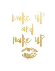 Wake Up and Make Up, Quote Print, Printable Art, Bedroom Decor, Fashion Print, Gold Wall Decor, Instant download Print out on your own computer