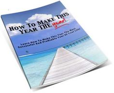Maybe this year is THE year. This FREE ebook will give you some great hints on making this year THE year. Go for it!
