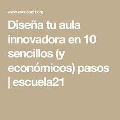 Diseña tu aula innovadora en 10 sencillos (y económicos) pasos | escuela21