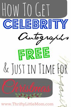 How to Get Celebrity Autographs For Free. A step by step guide on finding addresses and getting free celebrity autographs by mail. The perfect frugal Christmas gift!