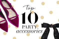 Wardrobe Icons | Issue 136 | Top Ten Party Accessories