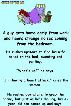 A guy gets home early from work and hears strange noises coming. - A guy gets home early from work and hears strange noises coming from the bedroom. He rushes upst - Funny Long Jokes, Funny Cartoon Quotes, Clean Funny Jokes, Funny Jokes For Adults, Funny Relatable Memes, Funny Texts, Funny Jikes, Short Funny Jokes, Funny Weird Facts