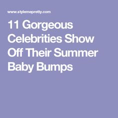 11 Gorgeous Celebrities Show Off Their Summer Baby Bumps