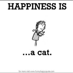 #happiness #inspirationalquotes #inspirational #inspiring #motivationalquotes #cat #love #quotes