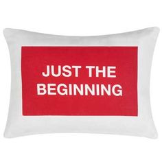 Just the Beginning Statement Pillow in Red | Dorm Room Decor | OCM.com #OCMDreamDorm