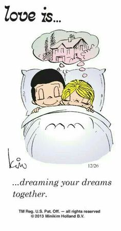 Love is dreaming your dreams together! We have had the same dream since childhood. Deep Relationship Quotes, Relationships, Love Is Cartoon, Love Is Comic, Inspirational Artwork, Just For You, Love You, My Love, Happiness