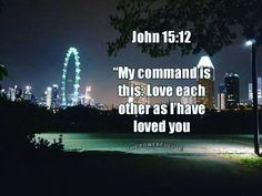John 15:12 My command is this: Love each other as I have loved you #love #instagood #tbt #beautiful #photooftheday #justgoshot #peoplecreatives #quotesoftheday #quotes #alkitab #bible #biblequotes #bibleverse #l4l #instacool #positive #positivevibes  #positivethinking #jesus #motivasi #motivationalquotes #motivation #inspiration #inspiring #inspirasi #inspirationalquotes  #bestoftheday  #pinterest #IFTTT #IFTTT