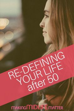 When the career is winding down, it is time to start thinking about retirement and what you want to do. You can re-define your life after 50. via @makingmidlife