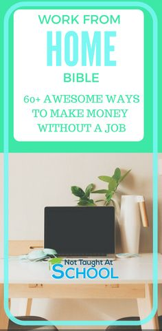 How To Work From Home - 60+ Ways To Earn Some Extra Money Today Working From Home. A Complete List On How To Make Money Online.